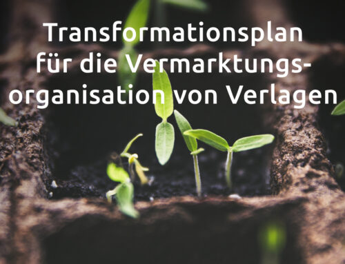 Transformationsplan für die Vermarktungsorganisation von Verlagen