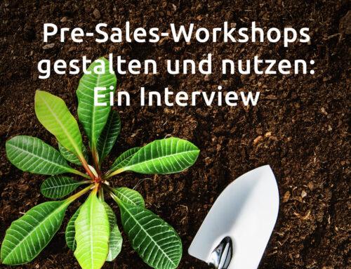 Pre-Sales-Workshops gestalten und nutzen: Ein Interview