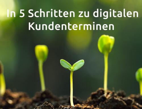 In 5 Schritten zu digitalen Kundenterminen