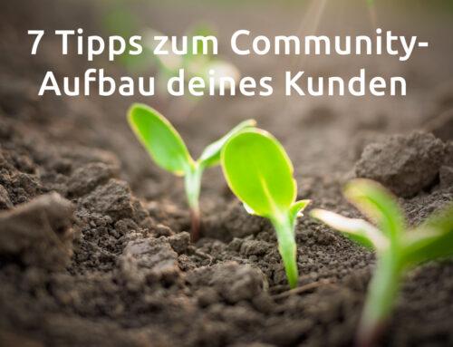 7 Tipps zum Community-Aufbau deines Kunden