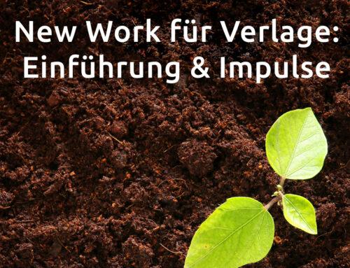 New Work für Verlage Teil 1: Einführung & Impulse